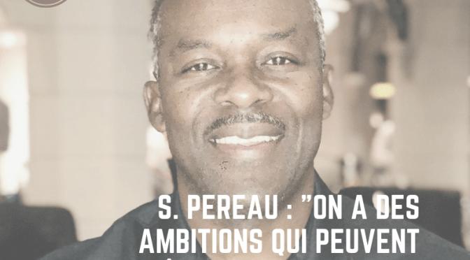 #FoutbalMatnik (2) : S. PEREAU : «On a des ambitions qui peuvent paraître, pour certains, un peu utopiques…»