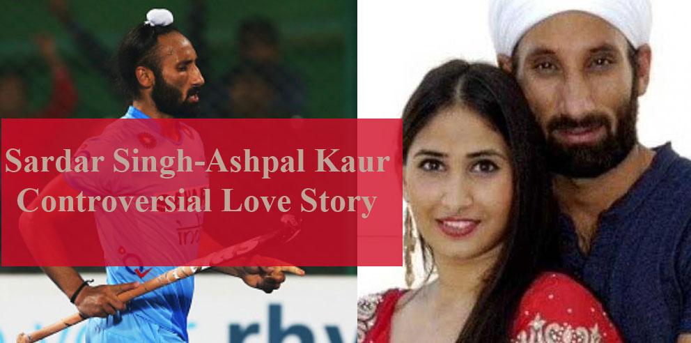 Truths & Half-Truths about Sardar Singh-Ashpal Kaur Bhogal Controversial Love Story
