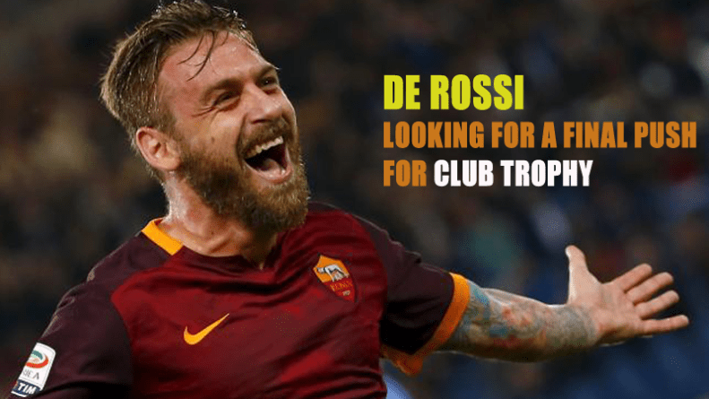 De Rossi looking for a final push for club trophy