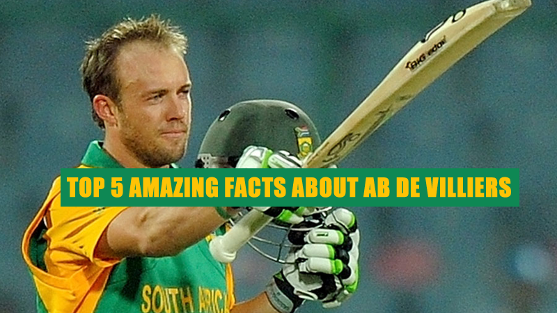 Top 5 Amazing facts about AB De Villiers
