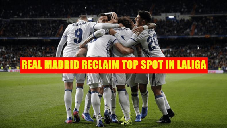 Real Madrid reclaim top spot in LaLiga
