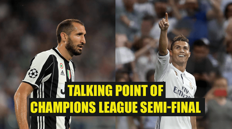 TALKING POINT OF CHAMPIONS LEAGUE SEMI-FINAL