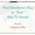 "PAID WORDPRESS BLOG OR ""FREE"" – HOW TO DECIDE"