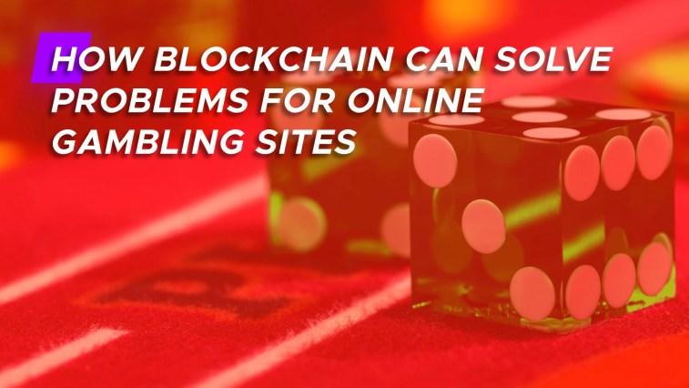 Blockchain, çevrimiçi şans oyunları sektöründeki problemleri nasıl yok edebilir?