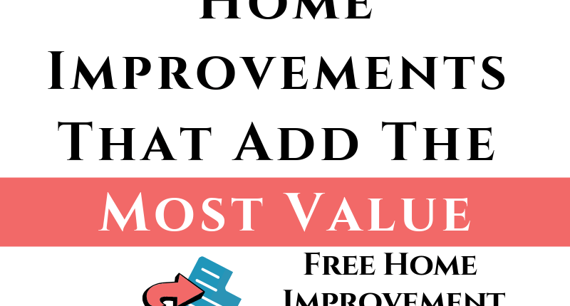 Home Improvements That Add Value: Free Home Improvement Template
