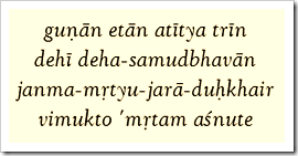 [Bhagavad-gita, 14.20]