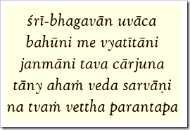 [Bhagavad-gita, 4.5]