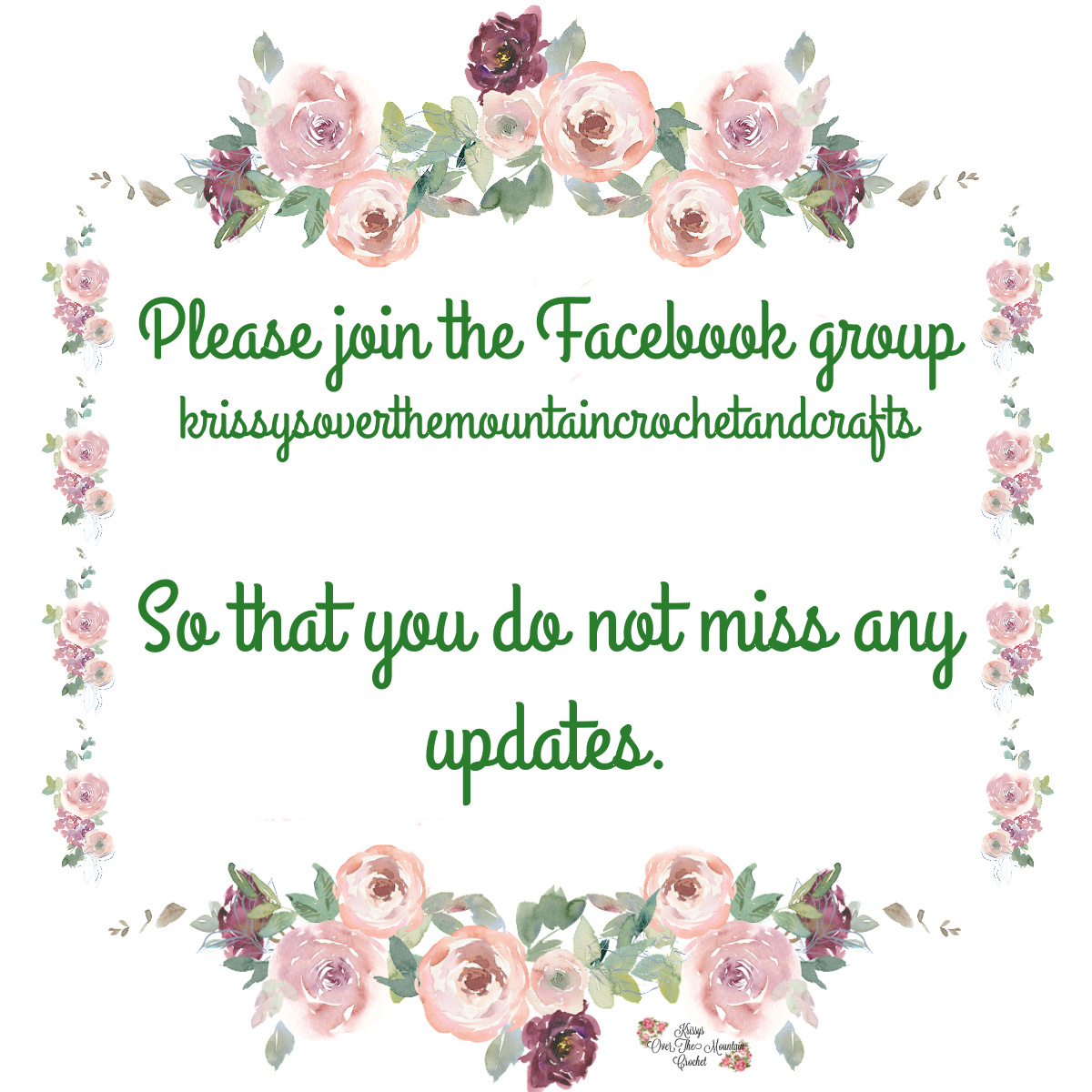 Please join the facebook grouphttps://www.facebook.com/groups/krissysoverthemountaincrochetandcrafts so that you don't miss any updates.