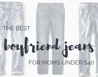 Boyfriend Jeans for Moms Under $40