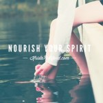 Why You Need to Take Time to Nourish Your Spirit