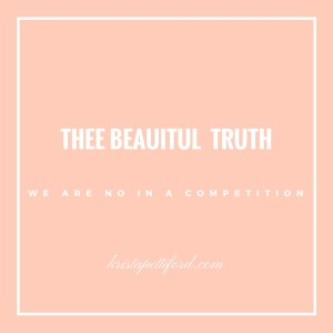 Thee Beautiful Truth | WE ARE NOT IN A COMPETITION