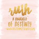 Friday Introductions – Meet Ruth a Daughter of Destiny