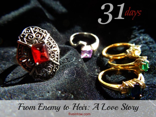 31 Days: From Enemy to Heir