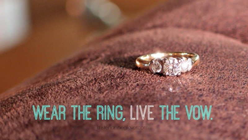 Wear the ring, live the vow