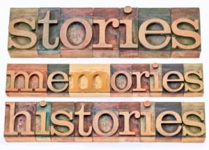 stories, memories, histories