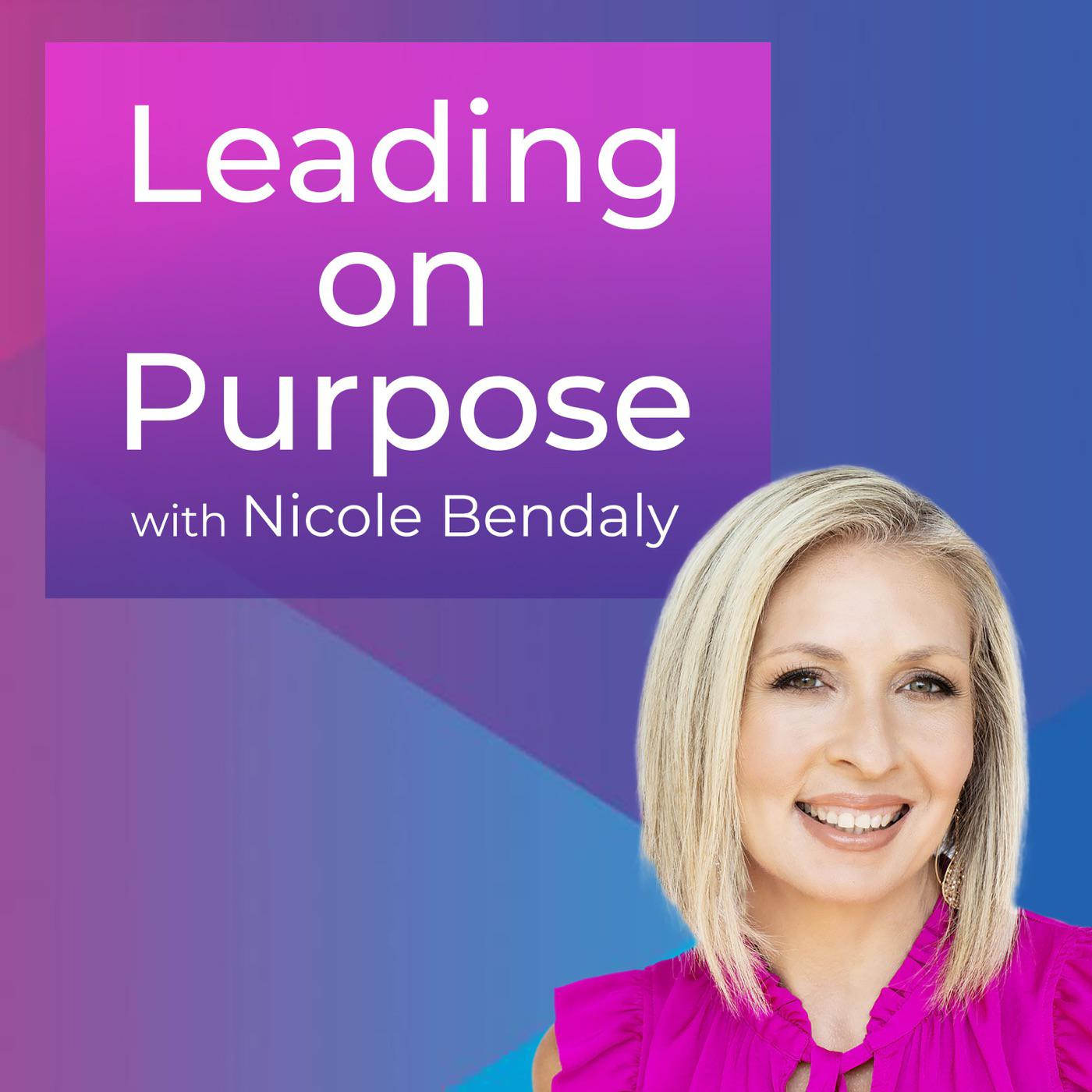 Leading on Purpose with Nicole Bendaly