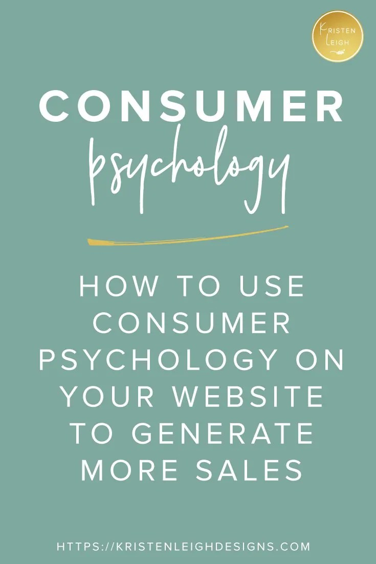Kristen Leigh | Web Design Studio | How to Use Consumer Psychology on Your Website to Generate More Sales