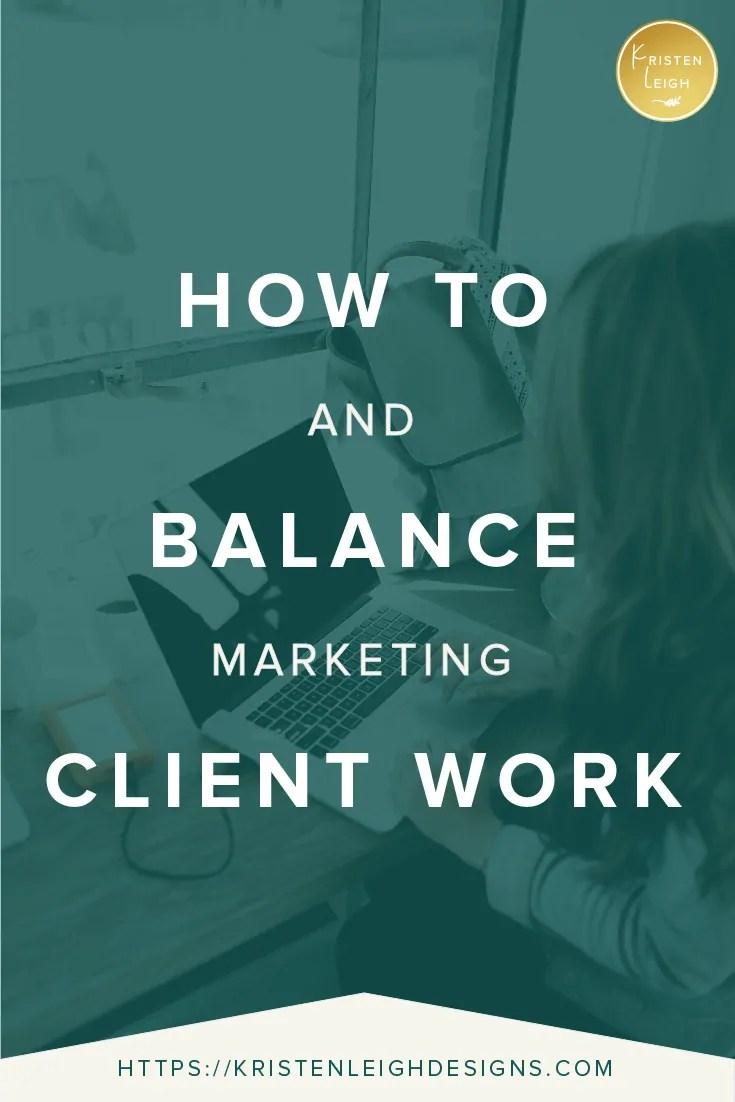 Kristen Leigh | WordPress Web Design Studio | How to Balance Client Work and Marketing