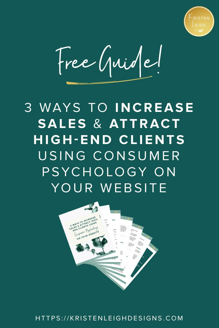 Kristen Leigh | Web Design Studio | 3 Ways to Increase Sales & Attract High-End Clients Using Consumer Psychology on Your Website