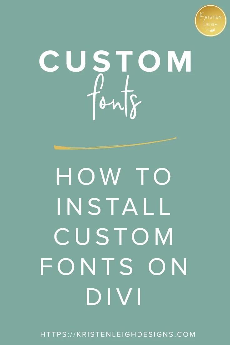 Kristen Leigh | Web Design Studio | How to Install Custom Fonts on Divi