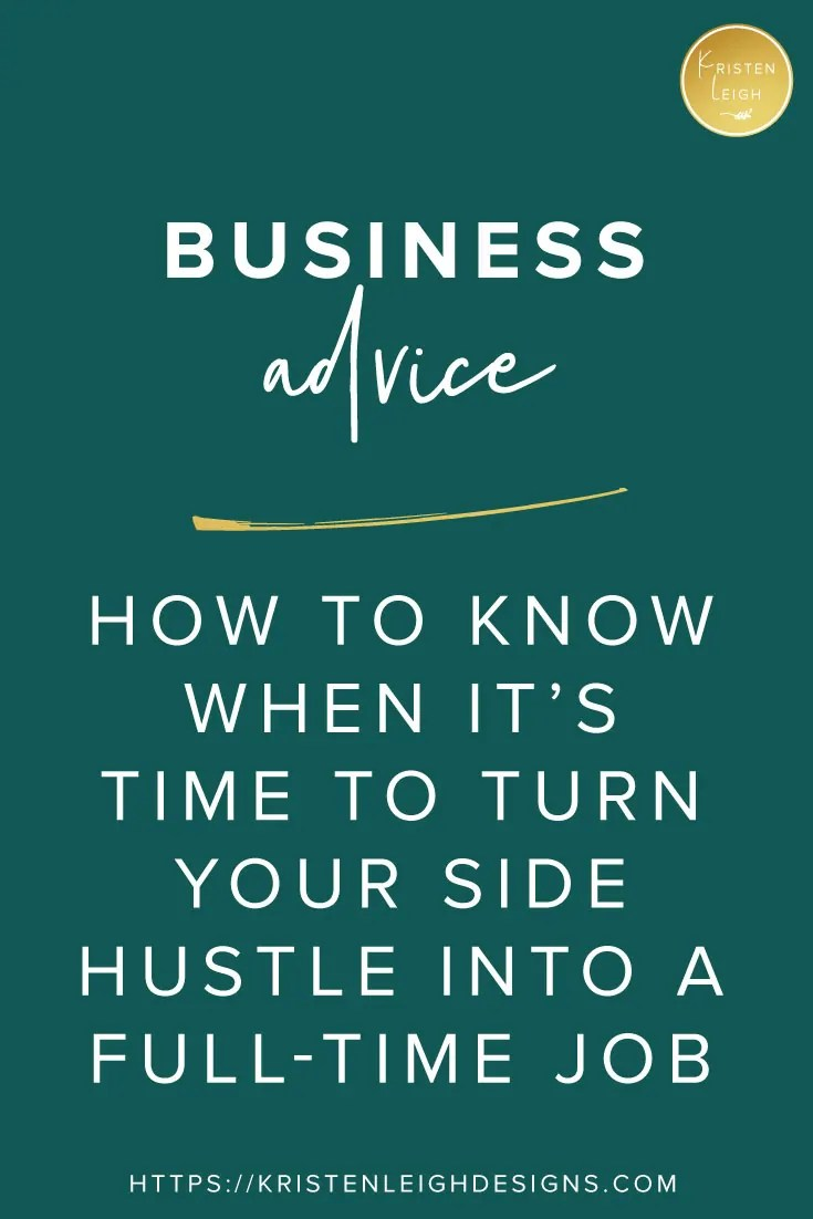 Kristen Leigh | WordPress Web Design Studio | How to Know When It's Time to Turn Your Side Hustle Into a Full-Time Job