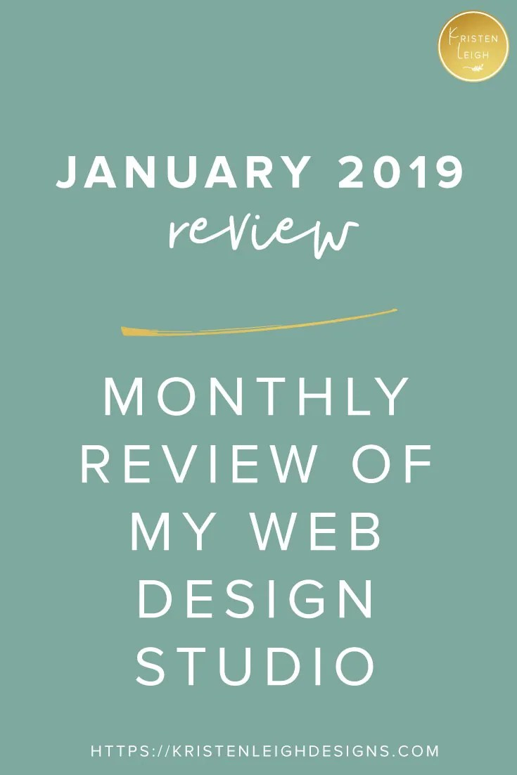 Kristen Leigh   Web Design Studio   January 2019 Monthly Review of My Web Design Studio