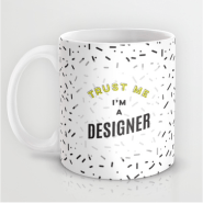 Trust Me I'm A Designer mug black and white