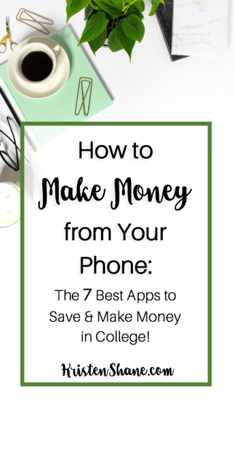 How to Make Money from Your Phone - the 7 best money making apps to use in college