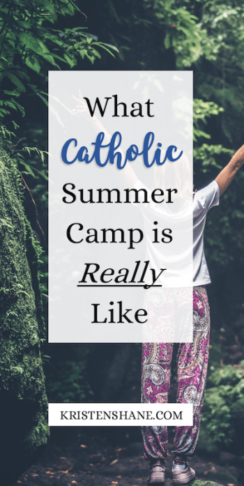 What Catholic Summer Camp is Really like - Covecrest 2018 KristenShane.com