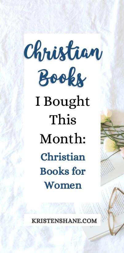 christian books i bought this month kristen shane