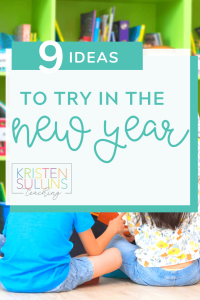 9 Classroom Ideas to Try in the New Year