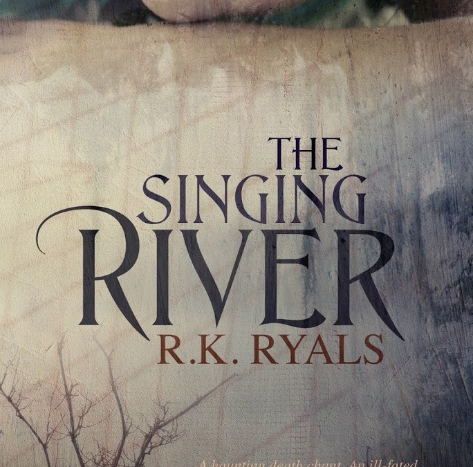 Cover Reveal – THE SINGING RIVER by R.K. Ryals