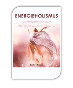 Energieholismus - über die potentielle Sucht nach mehr Energie und Licht. Unbewusst oder auch bewusst auf der Jagd nach mehr Schwingung und höheren Frequenzen