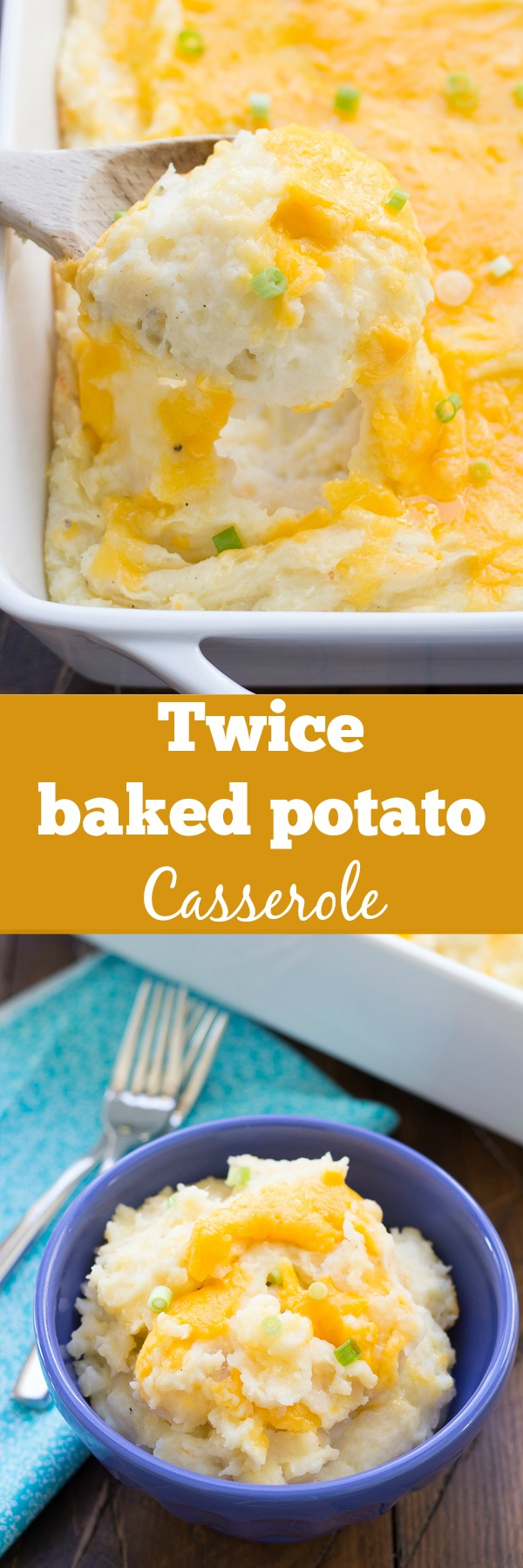 Cheesy, creamy Twice Baked Potato Casserole. So yummy for your holiday meal!