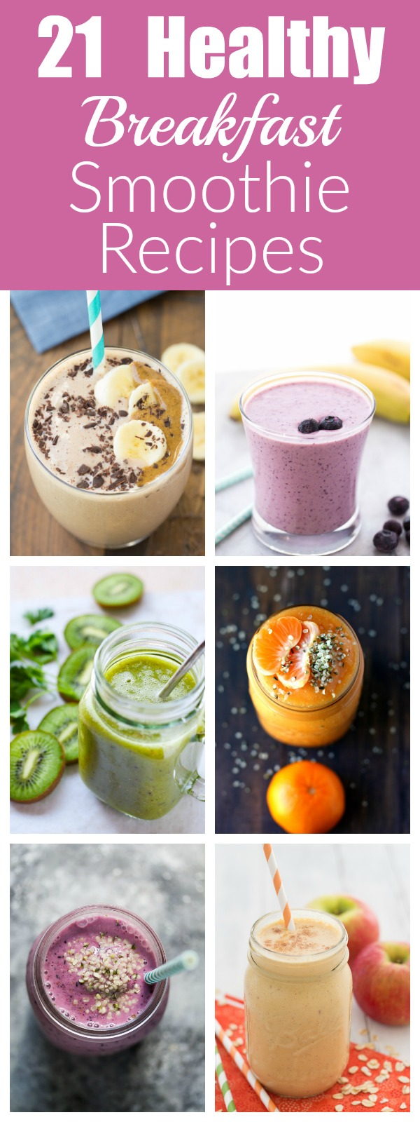 21 HEALTHY Breakfast Smoothie recipes for busy mornings!   www.kristineskitchenblog.com