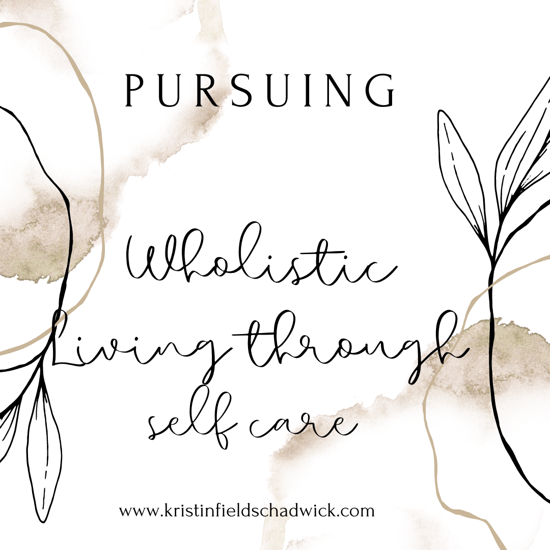 Pursuing Wholistic Living Through Self Care