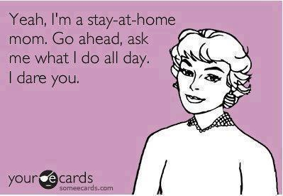 10 Things Never to Say to a Stay-At-Home-Mom