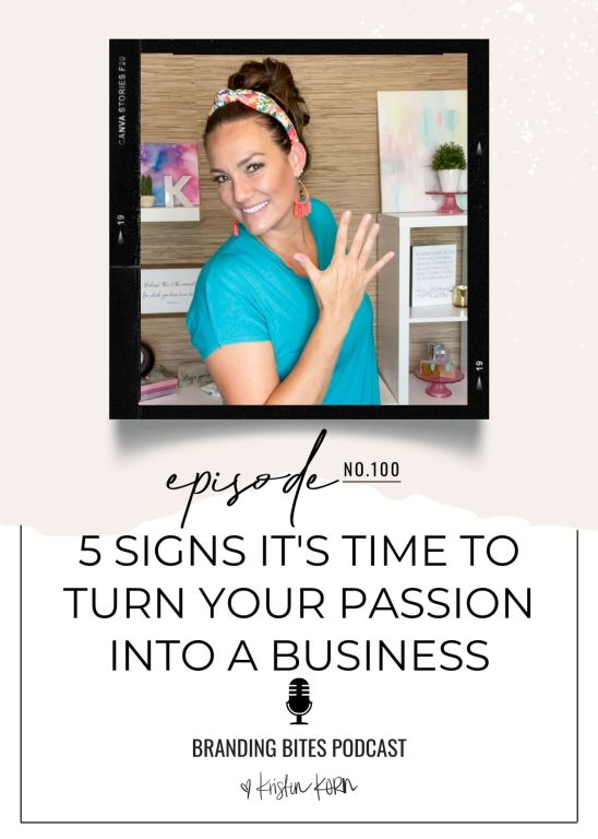 5 Signs It's Time To Turn Your Passion Into A Business
