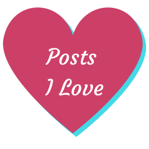 Posts I Love