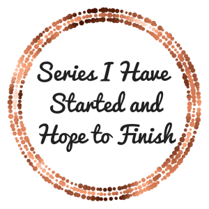 Series I Have Started andHope to Finish