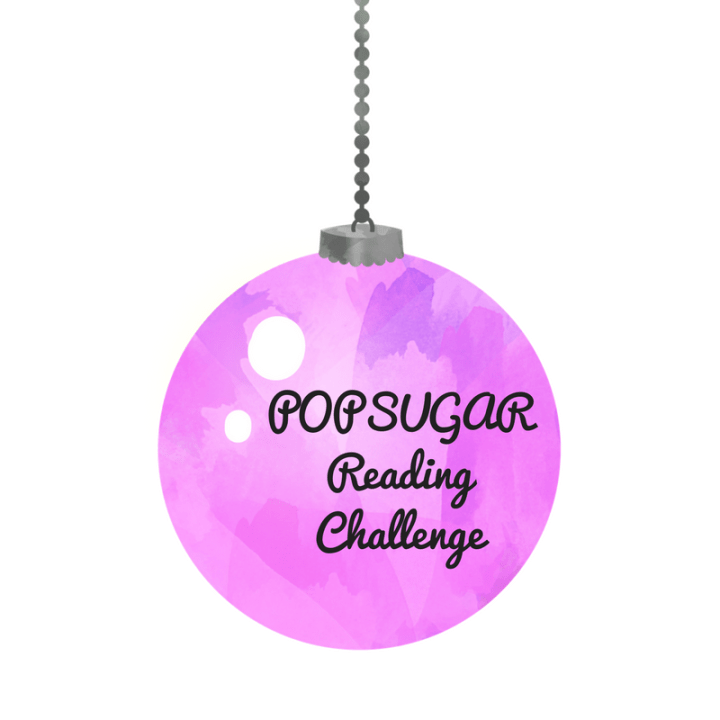 POPSUGAR Reading Challenge (Part One) (Blogmas Day Four)