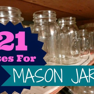 21 Uses For Mason Jars