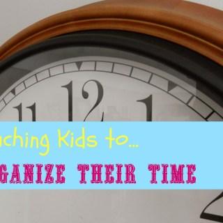 Teaching Kids to Organize Their TIME