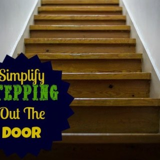 Simplify Stepping Out The Door