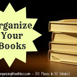 52 Places In 52 Weeks: Organizing Your Books