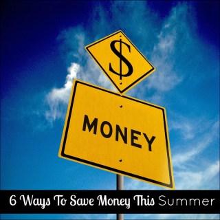 6 Ways To Save Money This Summer