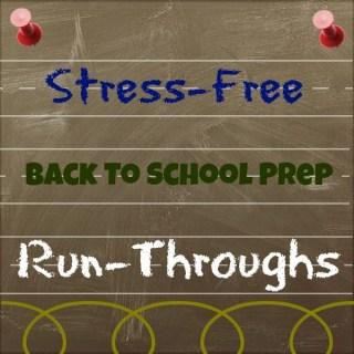 Stress-Free Back To School Prep: Run-Throughs