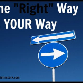 The Right Way is YOUR Way