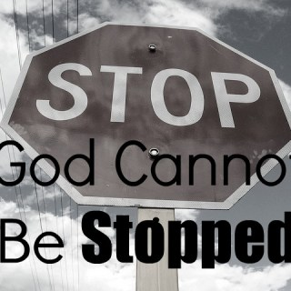 God Cannot Be Stopped
