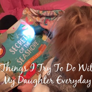 9 Things I Try To Do With My Daughter Everyday